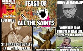 Funny Saints Memes - 18 super fun saint memes to celebrate all saints day churchpop