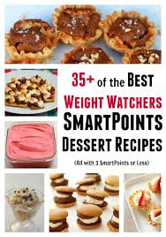 35 easy desserts for weight watchers with 3 smartpoints or less