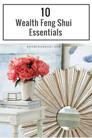 feng shui decor 10 wealth feng shui essentials for your home or office feng