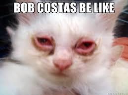 Bob Costas Meme - bob costas pink eye at sochi costas cat funny