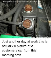 Car Repair Meme - coolant fluid is more then just water can t flush is south trail