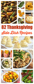 82 totally delicious thanksgiving side dish recipes thanksgiving