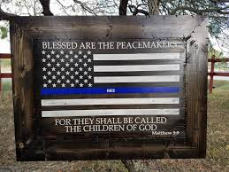 Subdued American Flag With Thin Blue Line Framed Blessed Are The Peacemakers Thin Blue Line American