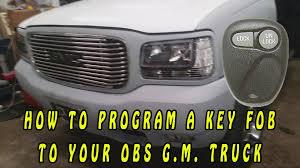 garage door key fob how to program a key fob 1998 g m truck u0026 new garage door youtube