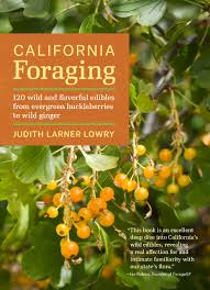 edible native plants california foraging 120 wild and flavorful edibles from evergreen