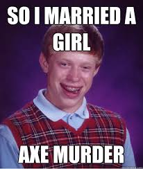 Dating Site Murderer Meme - dating site axe murderer meme facebook comments