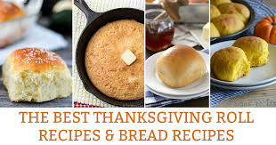 the best thanksgiving roll recipes and bread recipes envy
