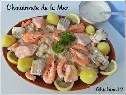 ghislaine cuisine choucroute de la mer ghislaine cuisine