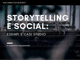 c a si e social storytelling e social esempi e casi studio