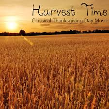 harvest time classical thanksgiving day by thanksgiving