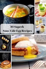 egg recipes for dinner 10 superb sous vide egg recipes for breakfast dinner u0026 dessert