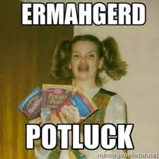 Potluck Meme - pot luck signup eric and bronwyn s excellent adventure