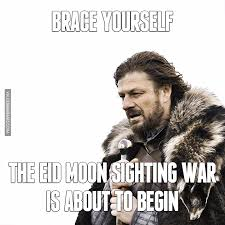 Brace Yourself Meme - brace yourself the eid moon sighting war is about to begin image