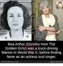 Golden Girls Memes - 59 bea arthur dorothy from the golden girls was a truck driving