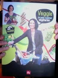 cuisiner v馮騁arien veggie je sais cuisiner v馮騁arien 28 images d 233 couverte d