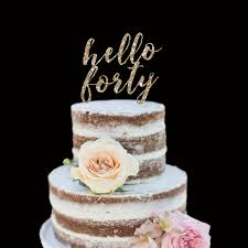 hello cake toppers 40th birthday cake toppers 40th birthday cake topper hello forty