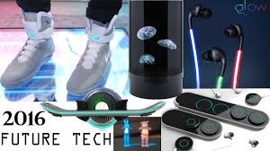 future technology gadgets best new future technology gadgets came out already in 2016
