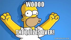 Meme Quiz - woooo the quiz is over happy homer make a meme