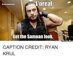 Samoan Memes - loreal fbcomwwememes because you re worth it get the samoan look