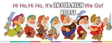 High Horse Meme - hi ho hi ho it s on our high horse we go by bimmy meme center