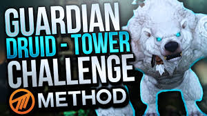 Challenge Method Guardian Druid Tank Mage Tower Challenge Method Sco The