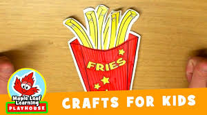 french fries craft for kids maple leaf learning playhouse youtube