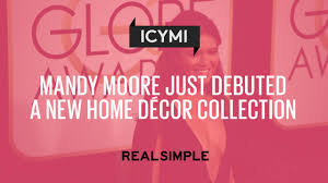 New Home Decor by Mandy Moore Just Debuted A New Home Decor Collection Real Simple