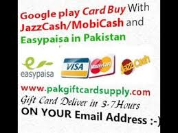 email play gift card how to buy play gift card with jazzcash and easypaisa in