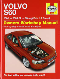 volvo s60 petrol and diesel service and repair manual 2000 to