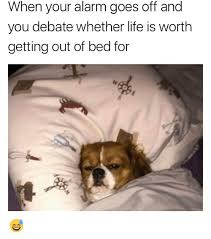 Get Out Of Bed Meme - 25 best memes about getting out of bed getting out of bed memes