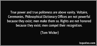 true power and true politeness are above vanity voltaire