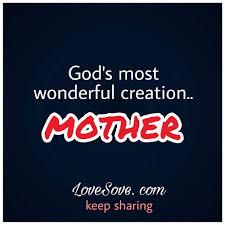 god u0027s most wonderful creation mother lovesove com