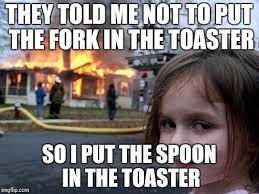 Toaster Meme Disaster Meme Imgflip