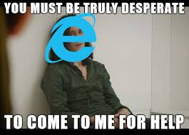 Internet Explorer Meme - internet explorer is finally being killed after years of merciless