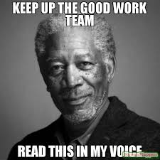 Team Memes - keep up the good work team read this in my voice memes