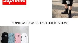 supreme x m c escher review youtube