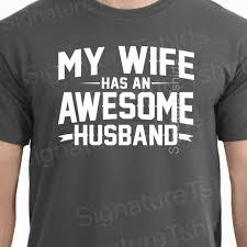 valentine u0027s day gift wedding gift my wife has by signaturetshirts