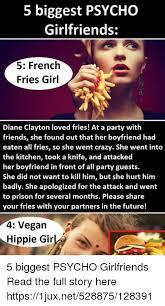 Hippie Woman Meme - 5 biggest psycho girlfriends 5 french fries girl diane clayton loved