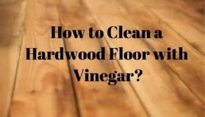 Cleaning Hardwood Floors With Vinegar How To Mop A Tile Floor Efficiently And Effectively Homelization