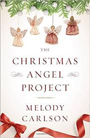 christmas angel the christmas angel project melody carlson 9780800722692