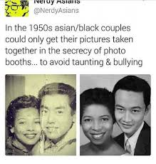 Black Asian Meme - ivel ay asians in the 1950s asianblack couples could only get their