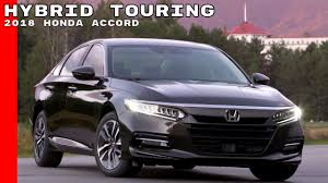 2018 honda accord hybrid touring youtube