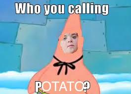 What If I Told You Potato Meme - what if i told you potato meme