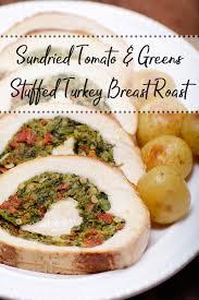 sundried tomato greens stuffed turkey breast roast this west