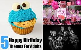 5 birthday themes for adults birthday theme ideas