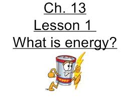 3rd grade ch 13 lesson 1 what is energy