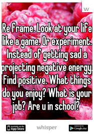 negative energy experiment re frame look at your life like a game or experiment instead of
