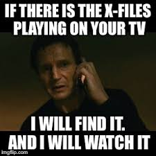 X Files Meme - i just thought of a random tv show imgflip