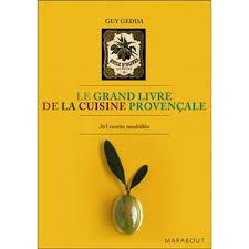 recette de cuisine provencale le grand livre de la cuisine provençale 365 recettes ensoleillées