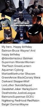 Superhero Birthday Meme - 25 best memes about batman happy birthday batman happy